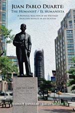 Juan Pablo Duarte: The Humanist / El humanista: A Bilingual Selection of his Writings Seleccion bilingue de sus escritos (Dominican History) -- additional information