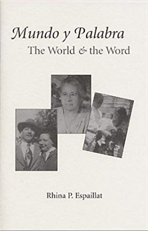 Mundo Y Palabra/the World and the Word - poems by Rhina P. Espaillat