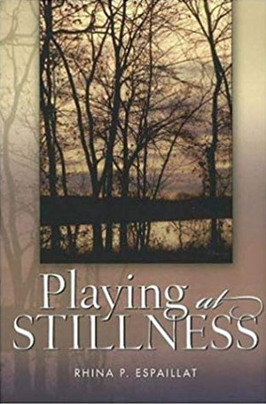 Playing at Stillness - poems by Rhina P. Espaillat
