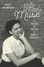 The Once and Future Muse: The Poetry and Poetics of Rhina P. Espaillat -- additional information